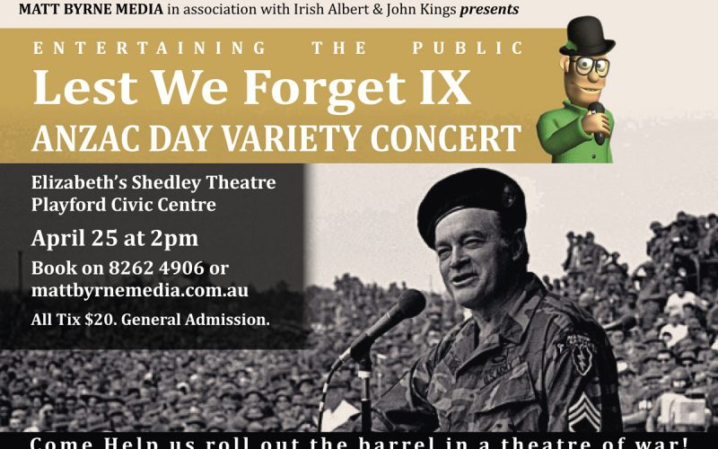 Lest We Forget IX - ANZAC Day Variety Concert