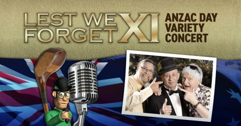 Lest We Forget XI – ANZAC Day Variety Show