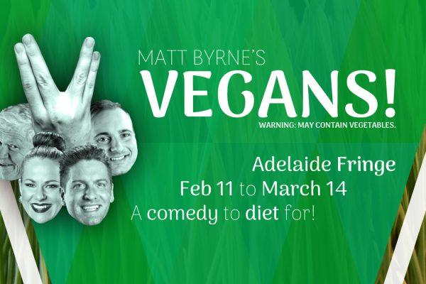 Matt Byrne's VEGANS! Adelaide Fringe Comedy 2020